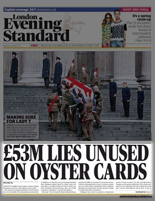 Evening Standard: £53M LIES UNUSED ON OYSTER CARDS